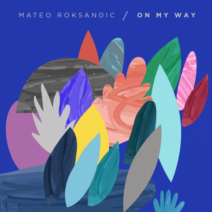 Mateo Roksandic - On My Way